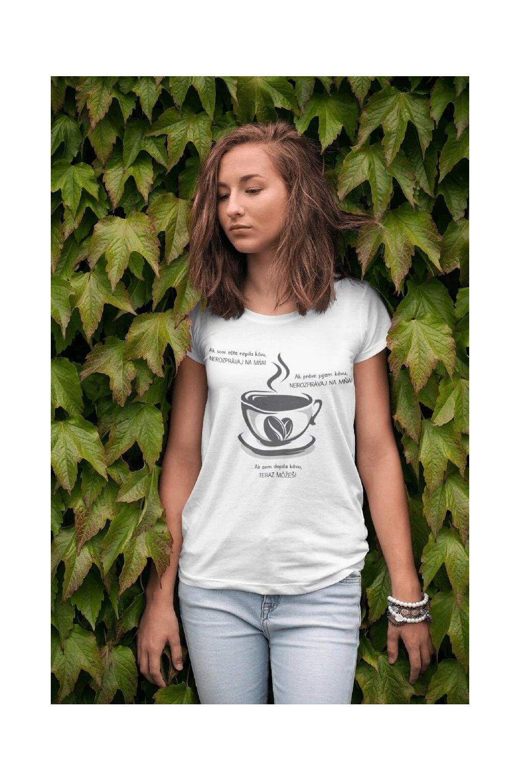 Tričko pre kávičkárov Nerozprávaj na mňa
