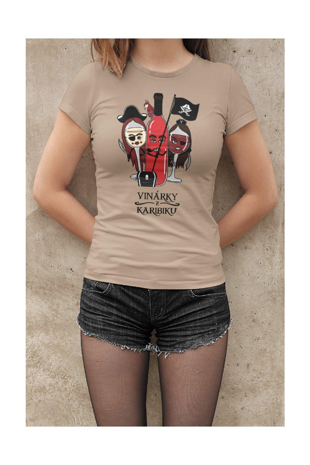 MMO Dámske tričko Vinárky z Karibiku Vyberte farbu: Piesková, Vyberte veľkosť: M