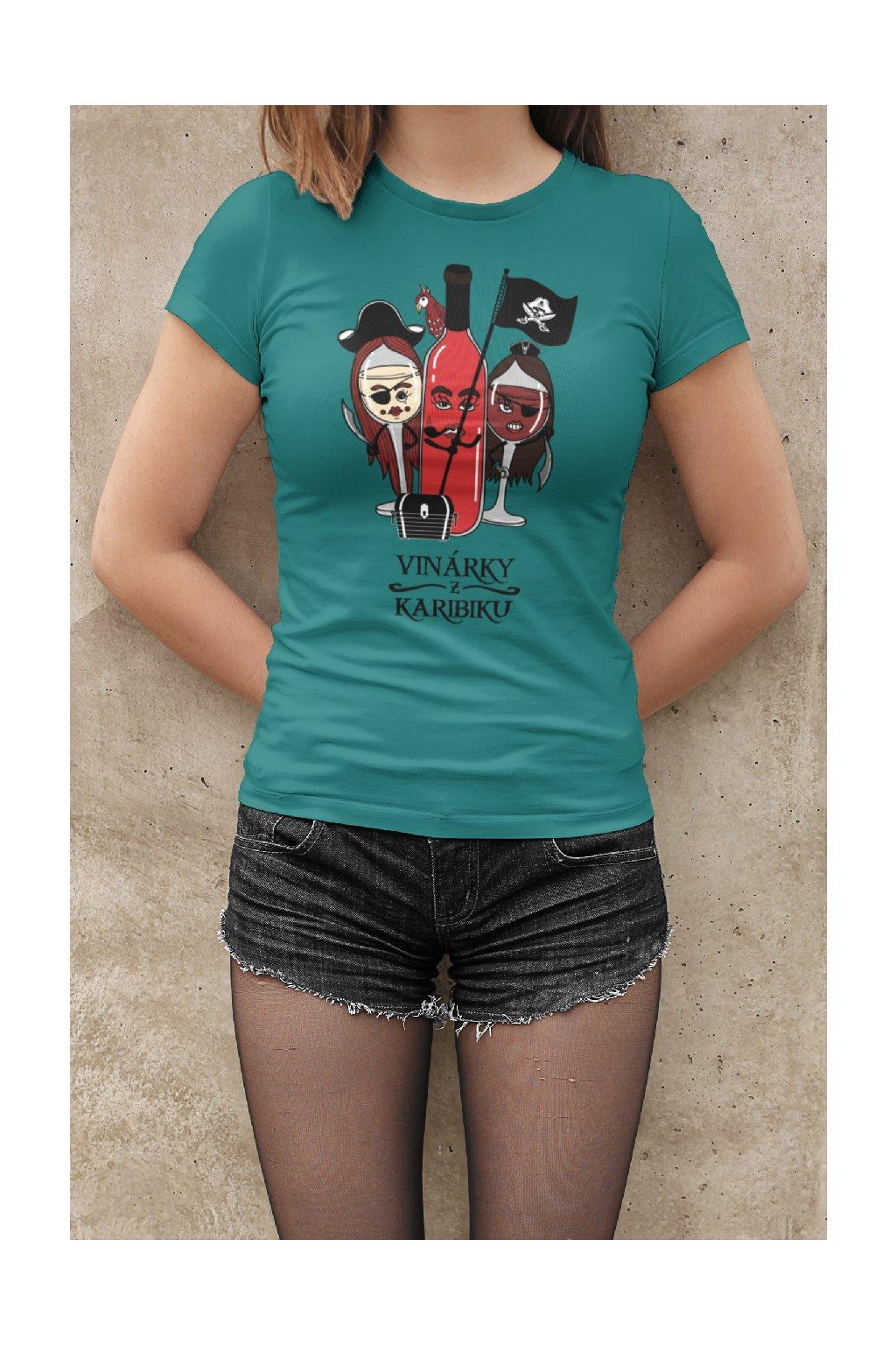 MMO Dámske tričko Vinárky z Karibiku Vyberte farbu: Smaragdovozelená, Vyberte veľkosť: M