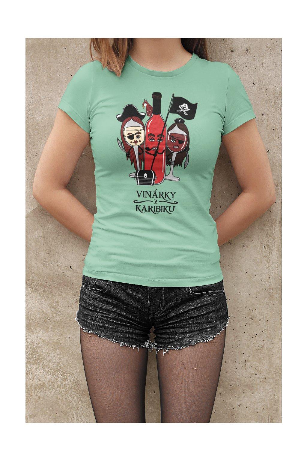MMO Dámske tričko Vinárky z Karibiku Vyberte farbu: Mätová, Vyberte veľkosť: M