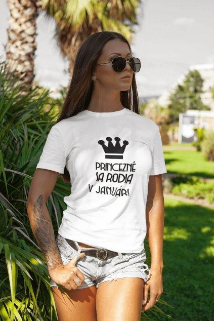 Dámske tričko Princezné sa rodia v januári