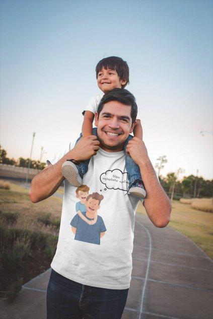 Pánske tričko pre otca Mám najlepšieho synčeka