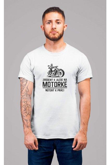 Pánske tričko Zrodený k jazde na motorke
