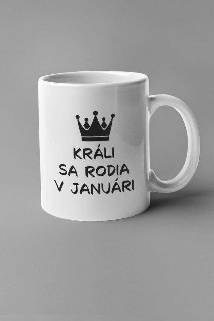 Narodeninová šálka Králi sa rodia v januári