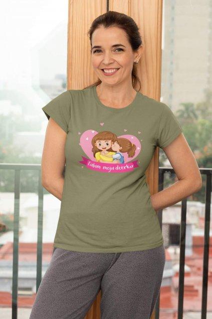 Tričko pre mamu Ľúbim moju dcérku