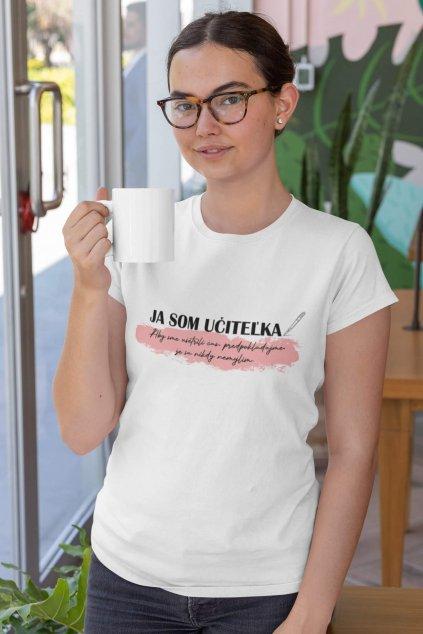 Dámske tričko Ja som učiteľka