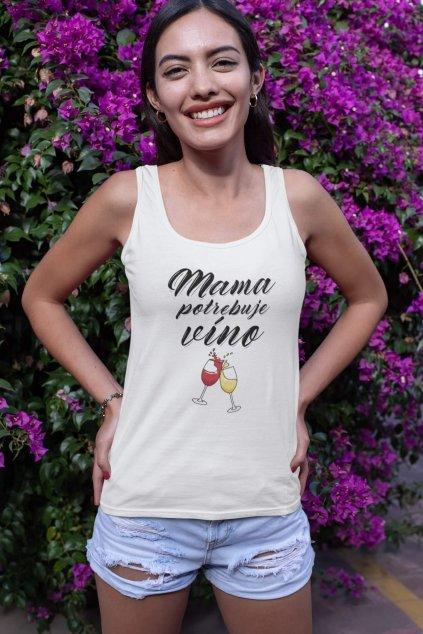 Dámske tielko Mama potrebuje víno