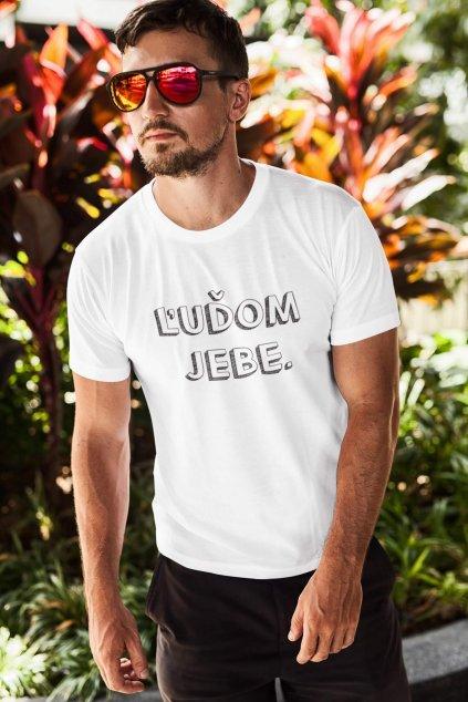Pánske tričko Ľuďom jebe