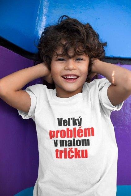 Detské tričko Veľký problém