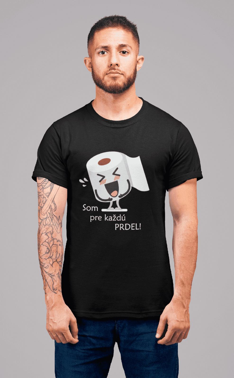 MMO Pánske tričko Som pre každú prdel Vyberte farbu: Čierna, Vyberte veľkosť: S
