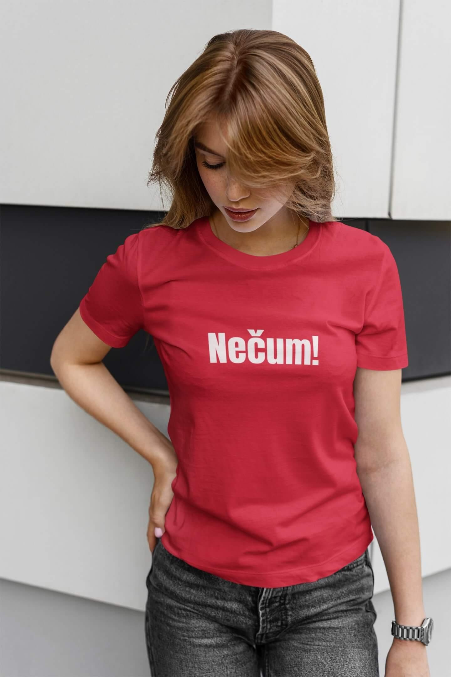 MMO Dámske tričko Nečum! Vyberte farbu: Červená, Dámska veľkosť: M