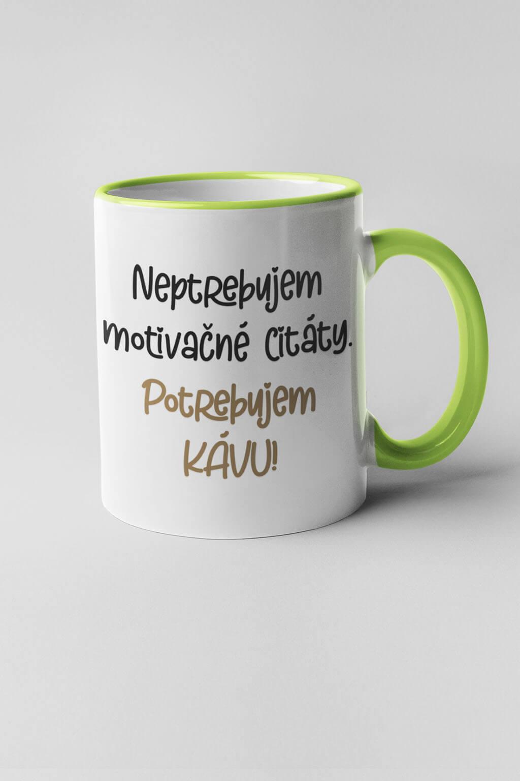 MMO Šálka potrebujem kávu Farba šálky: Zelená