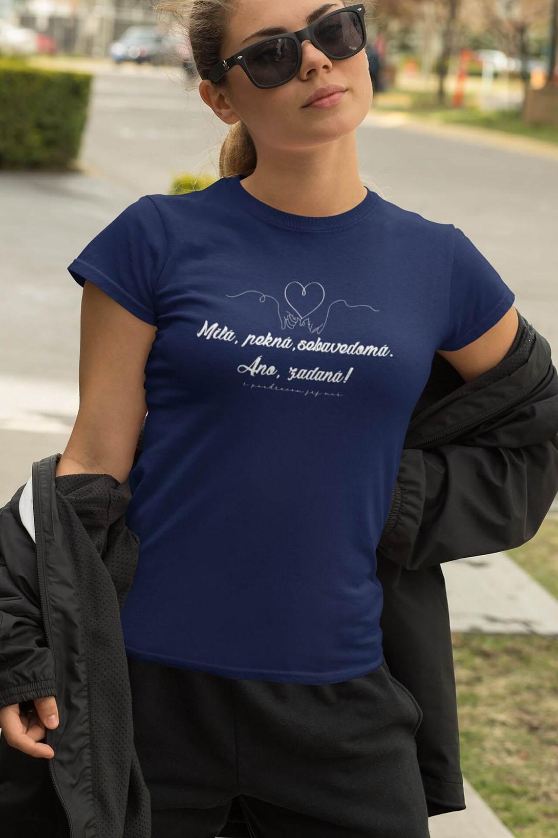 MMO Dámske tričko Milá, pekná, sebavedomá Vyberte farbu: Polnočná modrá, Vyberte veľkosť: M