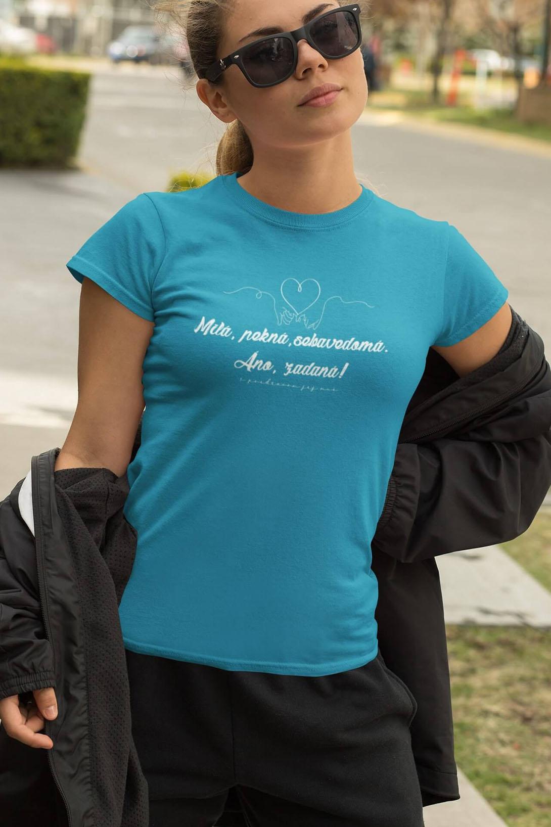 MMO Dámske tričko Milá, pekná, sebavedomá Vyberte farbu: Tyrkysová, Vyberte veľkosť: M