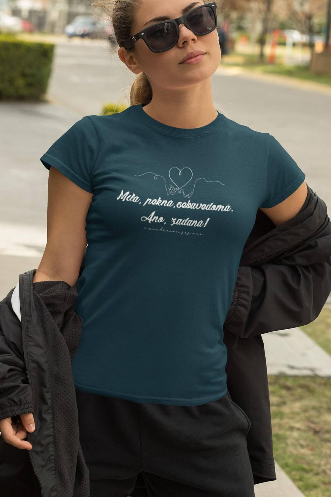 MMO Dámske tričko Milá, pekná, sebavedomá Vyberte farbu: Petrolejová modrá, Vyberte veľkosť: M
