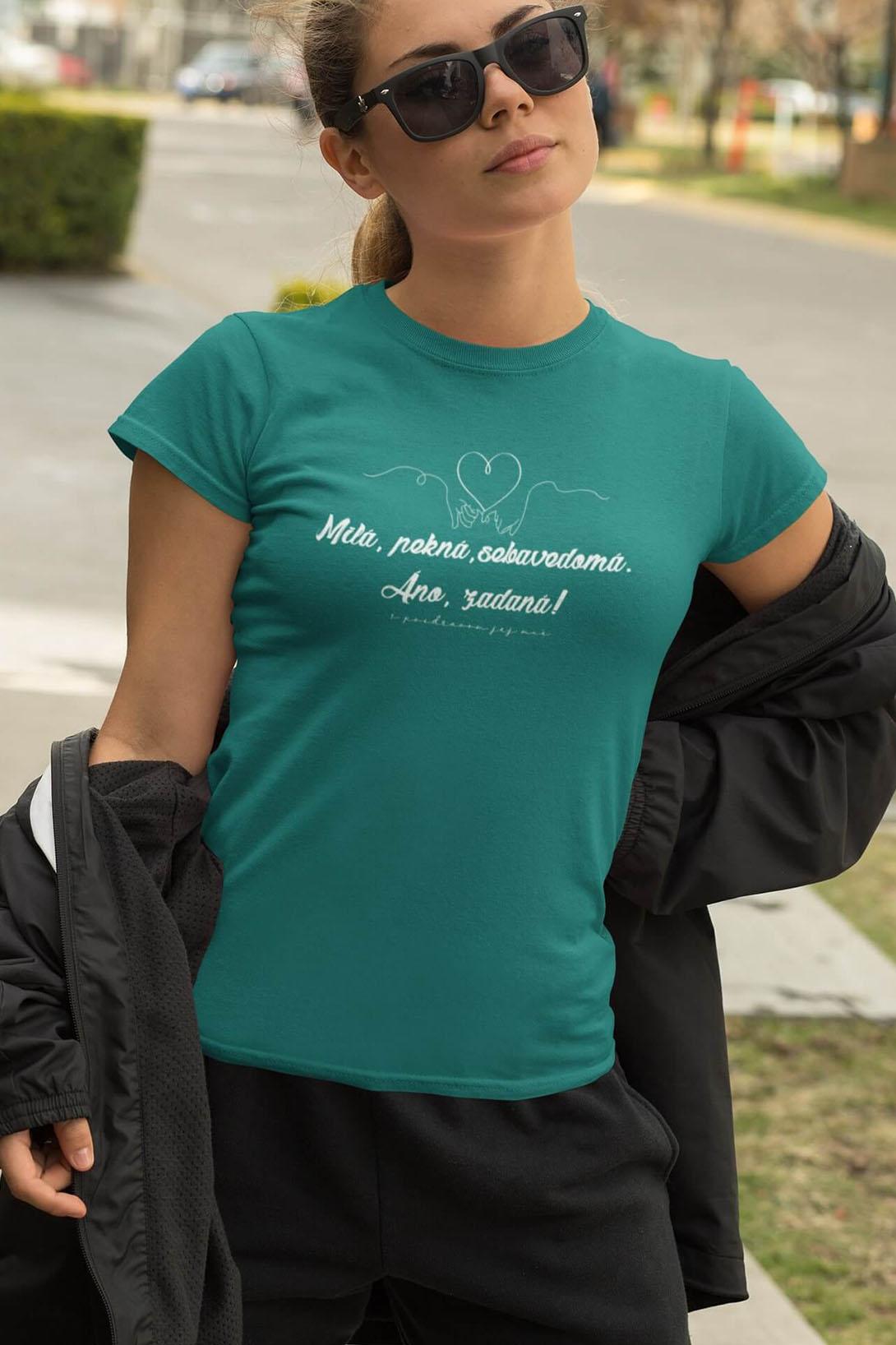 MMO Dámske tričko Milá, pekná, sebavedomá Vyberte farbu: Smaragdovozelená, Vyberte veľkosť: M