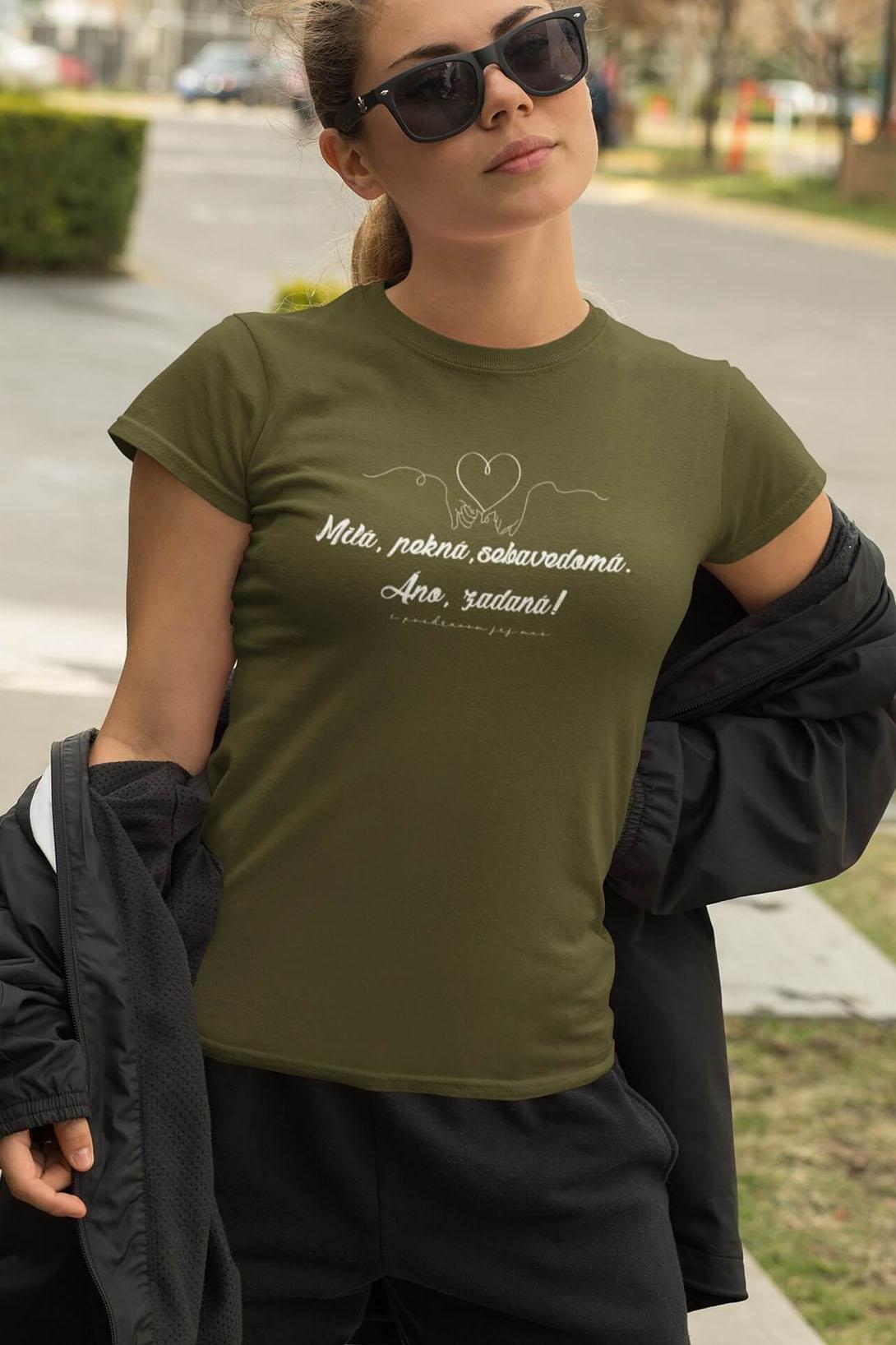 MMO Dámske tričko Milá, pekná, sebavedomá Vyberte farbu: Khaki, Vyberte veľkosť: M