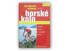 Grada Publishing Jak dokonale zvládnout horské kolo