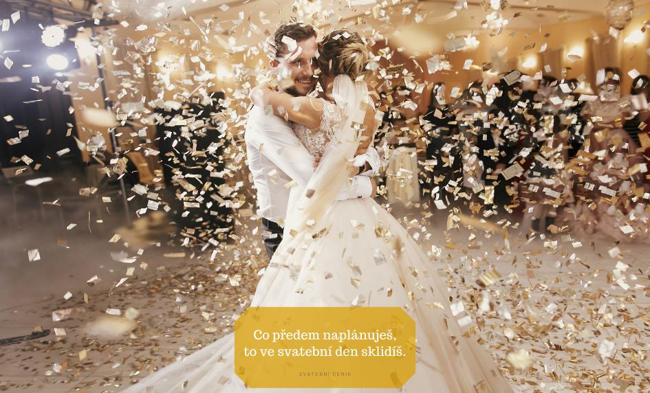 Co předem naplánuješ, to ve svatební den sklidíš.