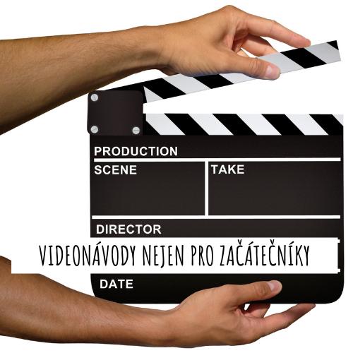 Videonávody nejen pro začátečníky