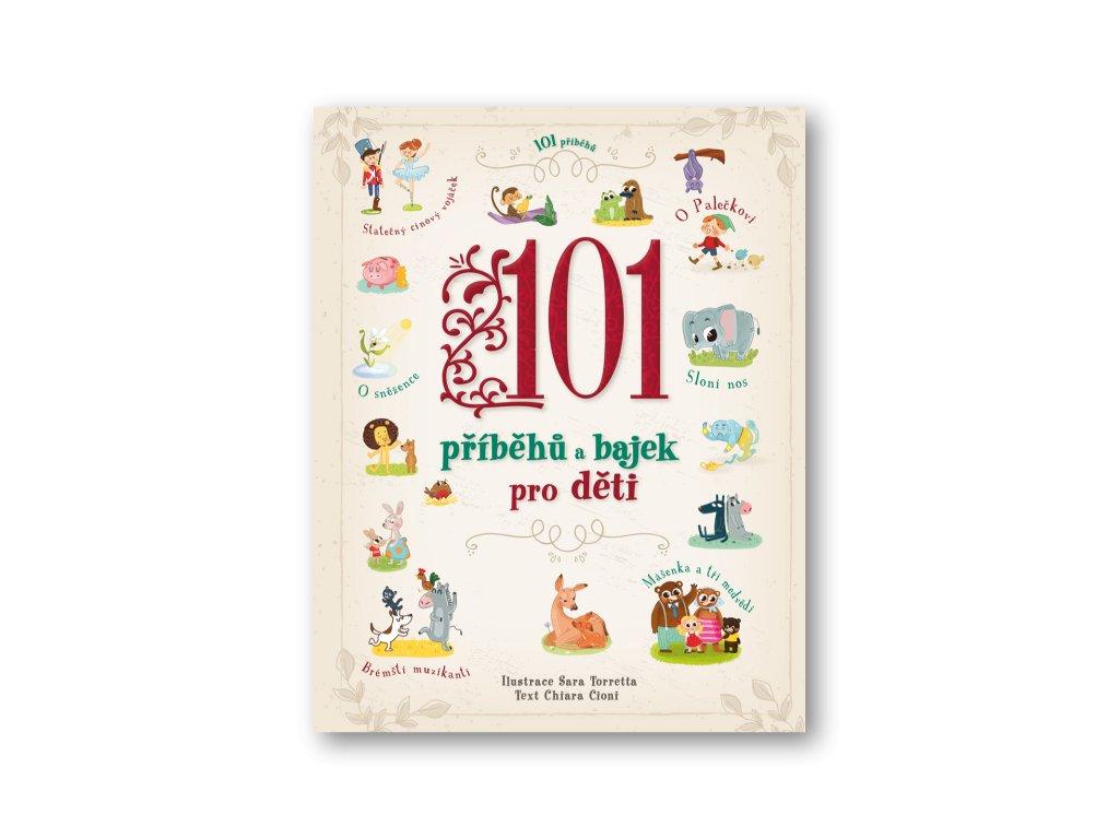 101 příběhů a bajek pro děti  Sarra Torretta, ChiaraCioni