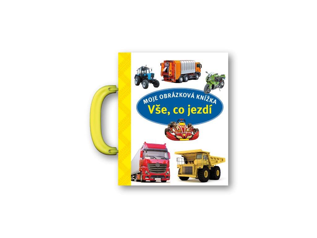 Moje obrázková knížka Vše, co jezdí