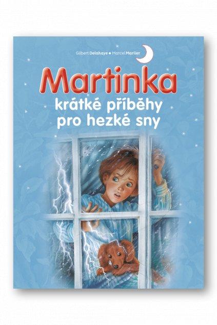 Martinka - krátké příběhy pro hezké sny  Gilbert Delahaye - Marcel Marlier
