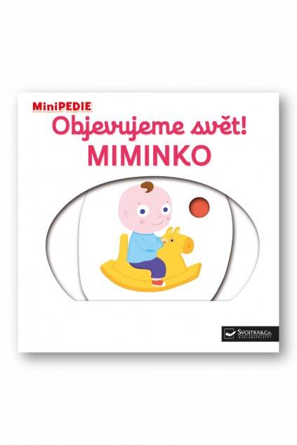 MiniPEDIE  Objevujeme svět! MIMINKO