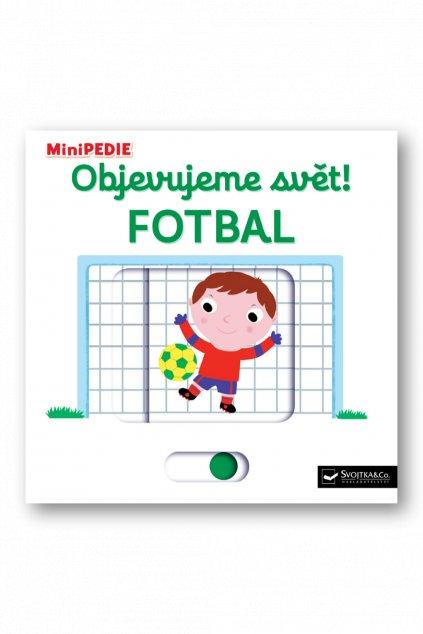 MiniPEDIE – Objevujeme svět! Fotbal  Nathalie Choux