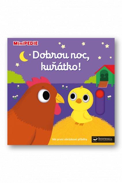 MiniPEDIE  Dobrou noc, kuřátko!