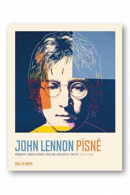 JOHN LENNON PÍSNĚ Příběhy všech písní včetně úplných textů 1970-80