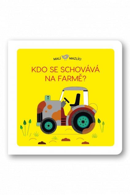 Malí mazlíci Kdo se schovává na farmě?  Lucie Brunelliére