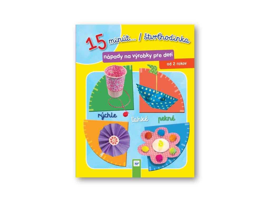 15 minút .../ štvrťhodinka - nápady na výrobky pre deti