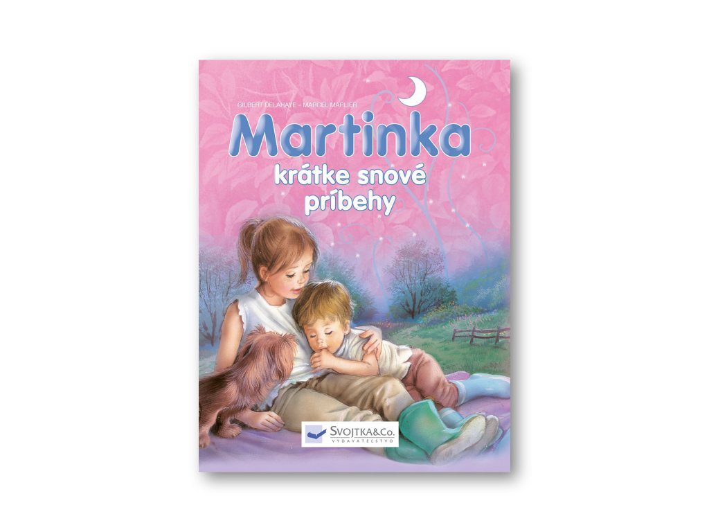 Martinka – krátke snové príbehy  Gilbert Delahaye – Marcel Marlier