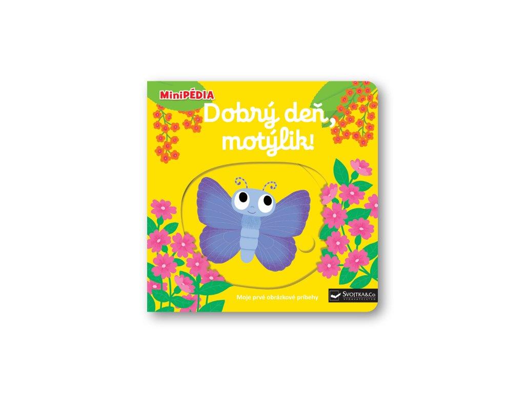 MiniPÉDIA – Dobrý deň, motýlik!