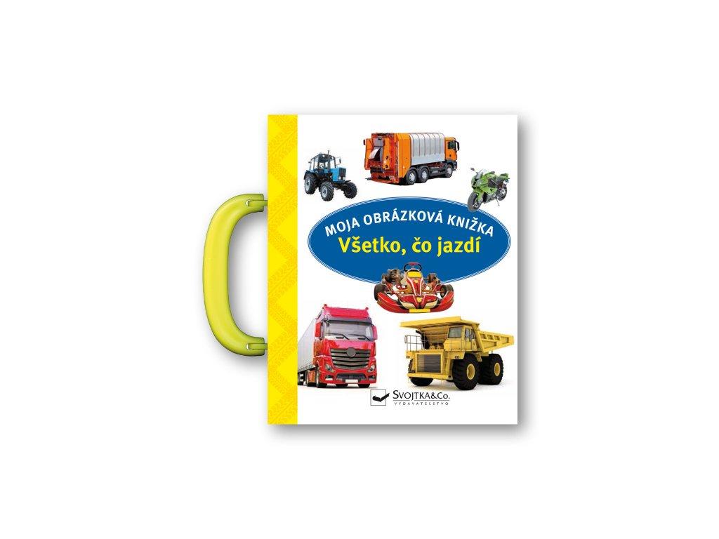 Moja obrázková knižka Všetko, čo jazdí