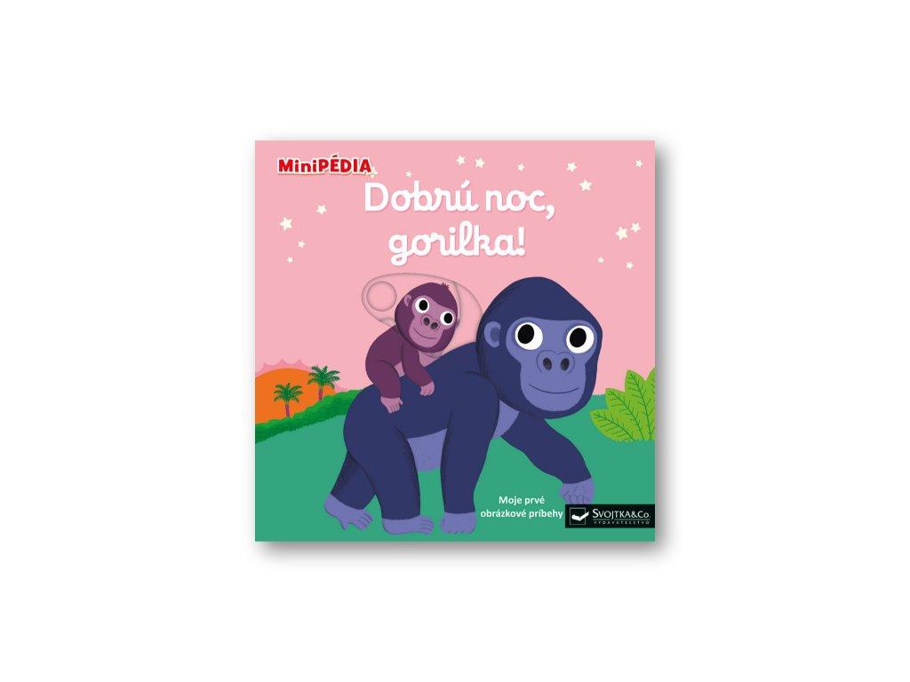 MiniPÉDIA  Dobrú noc, gorilka!
