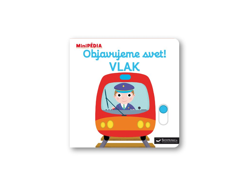 MiniPÉDIA  Objavujeme svet! Vlak