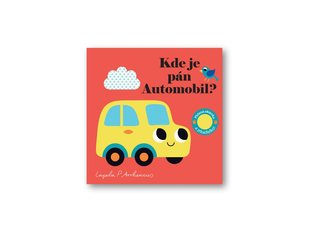 Kde je pán Automobil? Plstené okienka a zrkadielko!  Ingela P. Arrhenius