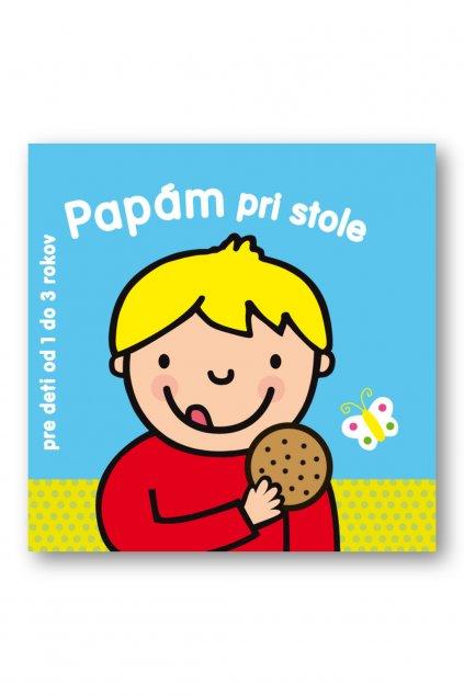 Pre deti od 1 - 3 rokov  Papám pri stole