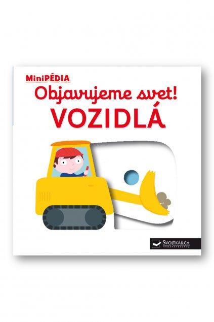 MiniPÉDIA  Objavujeme svet! Vozidlá