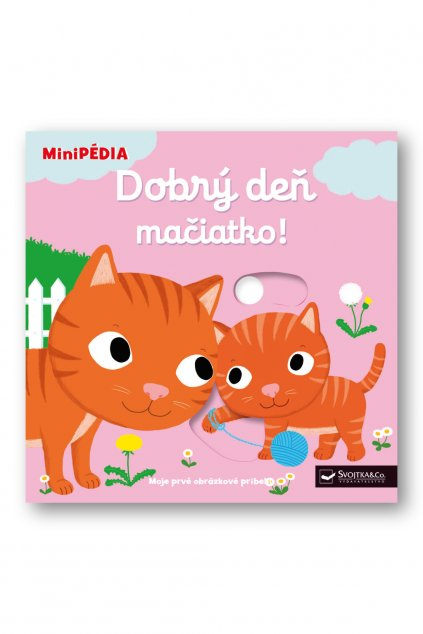 MiniPÉDIA  Dobrý deň,  mačiatko!