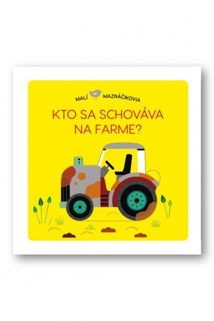 Malí maznáčikovia Kto sa schováva na farme?  Lucie Brunelliére