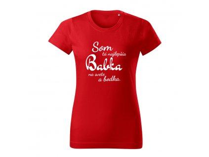 Som tá najlepšia.. dámske tričko s vlastným textom