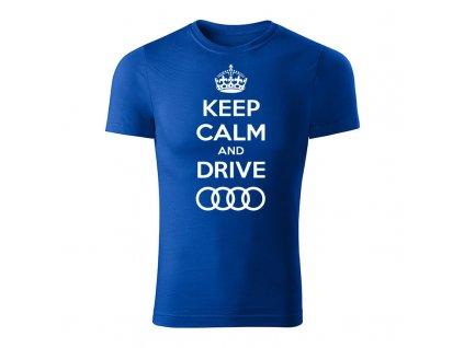 keep calm and drive audi panske tricko kralovska modra