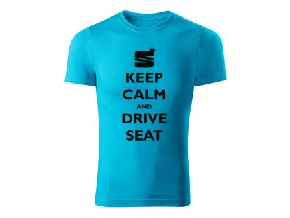 keep calm and drive seat panske tricko tyrkysova