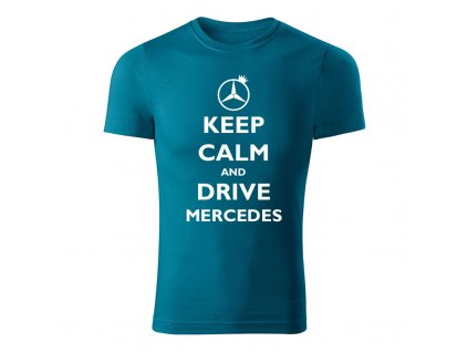 keep calm and drive mercedes panske tricko 1 petrolejova modra