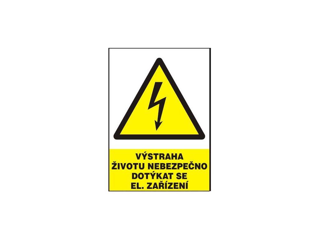 Výstraha - životu nebezpečno dotýkat se el. zařízení