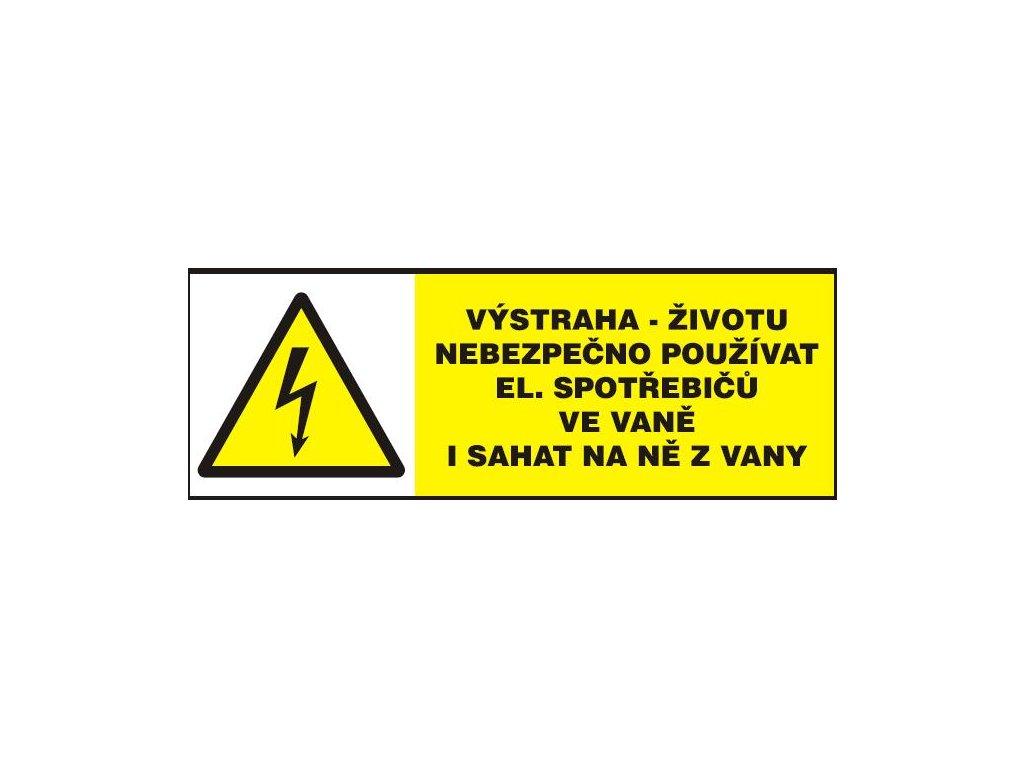 Výstraha -životu nebezpečno používat el. spotřebičů ve vaně i sa