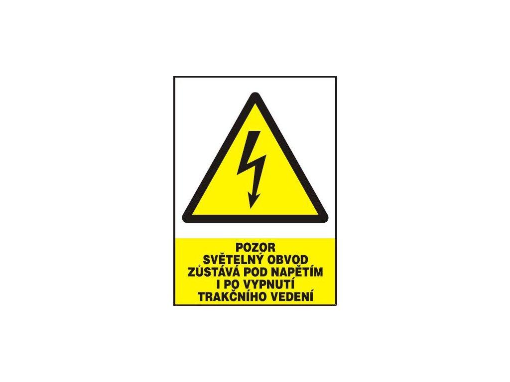 Pozor - světelný obvod zůstává pod napětím i po vypnutí trakčníh